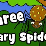 Three Scary Spiders