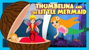 Thumbelina and The Little Mermaid