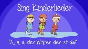 A, a, a, der Winter, der ist da